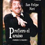 Святой Филипп Нери: Я предпочитаю рай / Preferisco il Paradiso (2010)